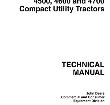 John Deere 4500, 4600, 4700 Compact Utility Tractors Technical Manual