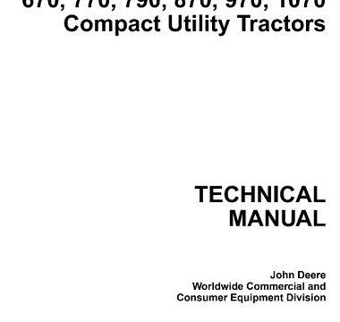 John Deere 670, 770, 790, 870, 970, 1070 Compact Utility Tractors Technical Manual
