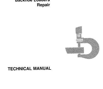 John Deere 610B, 610C Backhoe Loaders Repair Technical Manual