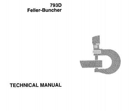 John Deere 793D Feller-Buncher Technical Manual