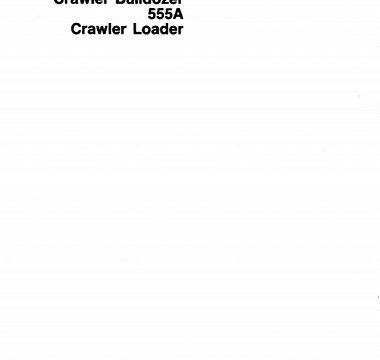 John Deere 550A Crawler Bulldozer, 555A Crawler Loader Technical Manual