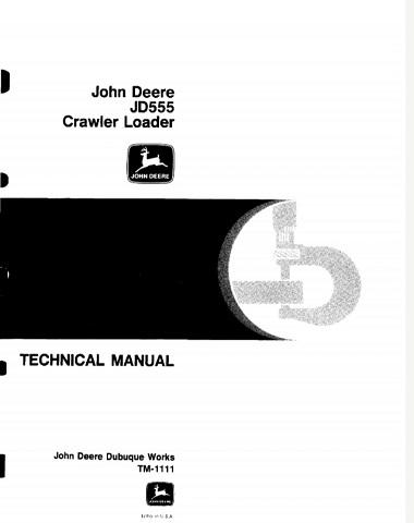 John Deere JD555 Crawler Loader Technical Manual